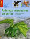 Animaux imaginaires en perles Editions Topp